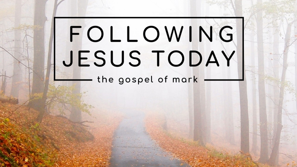 Mark - Following Jesus Today